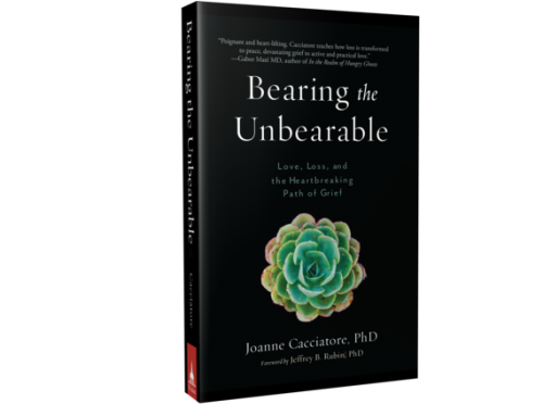 """Bearing the Unbearable: Love, Loss, and the Heartbreaking Path of Grief"" by Joanne Cacciatore: Book Review"