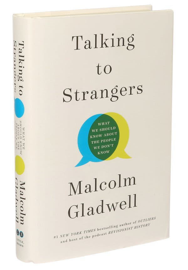 "Malcolm Gladwell's ""Talking to Strangers"" Is Simultaneously Riveting and Wrong"